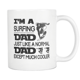 I'm A Surfing Dad Just Like A Normal Dad But Much Cooler - Surf Sun Sea