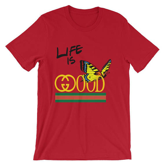fa525672 ... Butter-Fly Life is Gucci Good Designer Unisex T-Shirt - GirlsRep ...