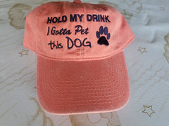 Hold my Drink Dog Mom Cap I gotta pet this dog |  Custom  Women's Cap Embroidery Hat Baseball