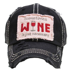 Sometime Wine is Necessary Factory Distressed Vintage Women's Cap Hat Baseball Cap - NoveltyGal