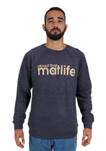 Choke Republic About that Matlife Sweatshirt