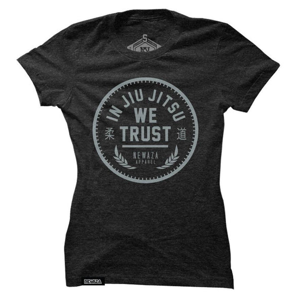 Newaza In Jiu Jitsu We Trust Womens Tee - Fighters Market
