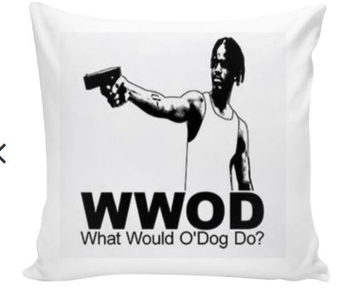 WHAT WOULD O-DOG DO PILLOW - Forever Rich Clothing