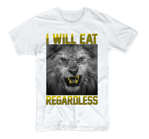 I Will Eat Regardless