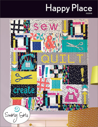 Happy Place Quilt by Swirly Girls