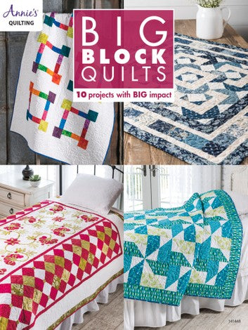 Big Block Quilts by Annie's Quilting