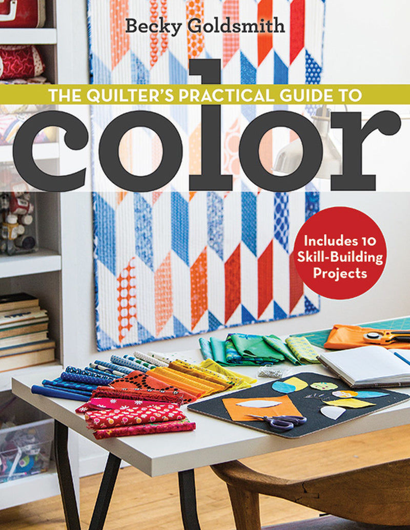 The Quilter's Prctical Guide to Color by Becky Goldsmith