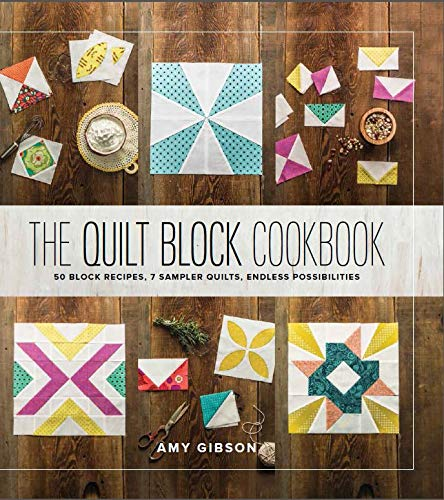 The Quilt Block Cookbook by Amy Gibson