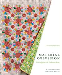Material Obsession: Modern Quilts with Traditional Roots by Sarah Fielke & Kathy Doughty