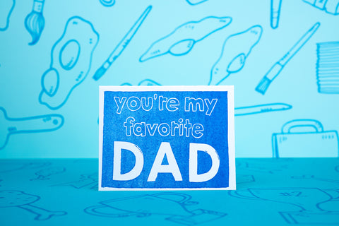 You're My FAVORITE Dad
