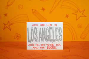 Wish You Were in LOS ANGELES With Me Card