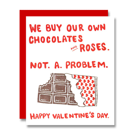 We Buy Our Own Chocolates & Roses