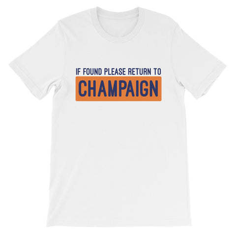 If Found, Please Return to Champaign T Shirt