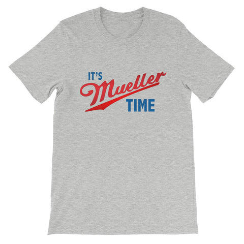 It's Mueller Time T Shirt + Free Shipping