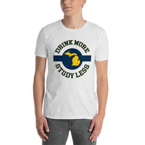 Michigan Drink More Study Less T-Shirt