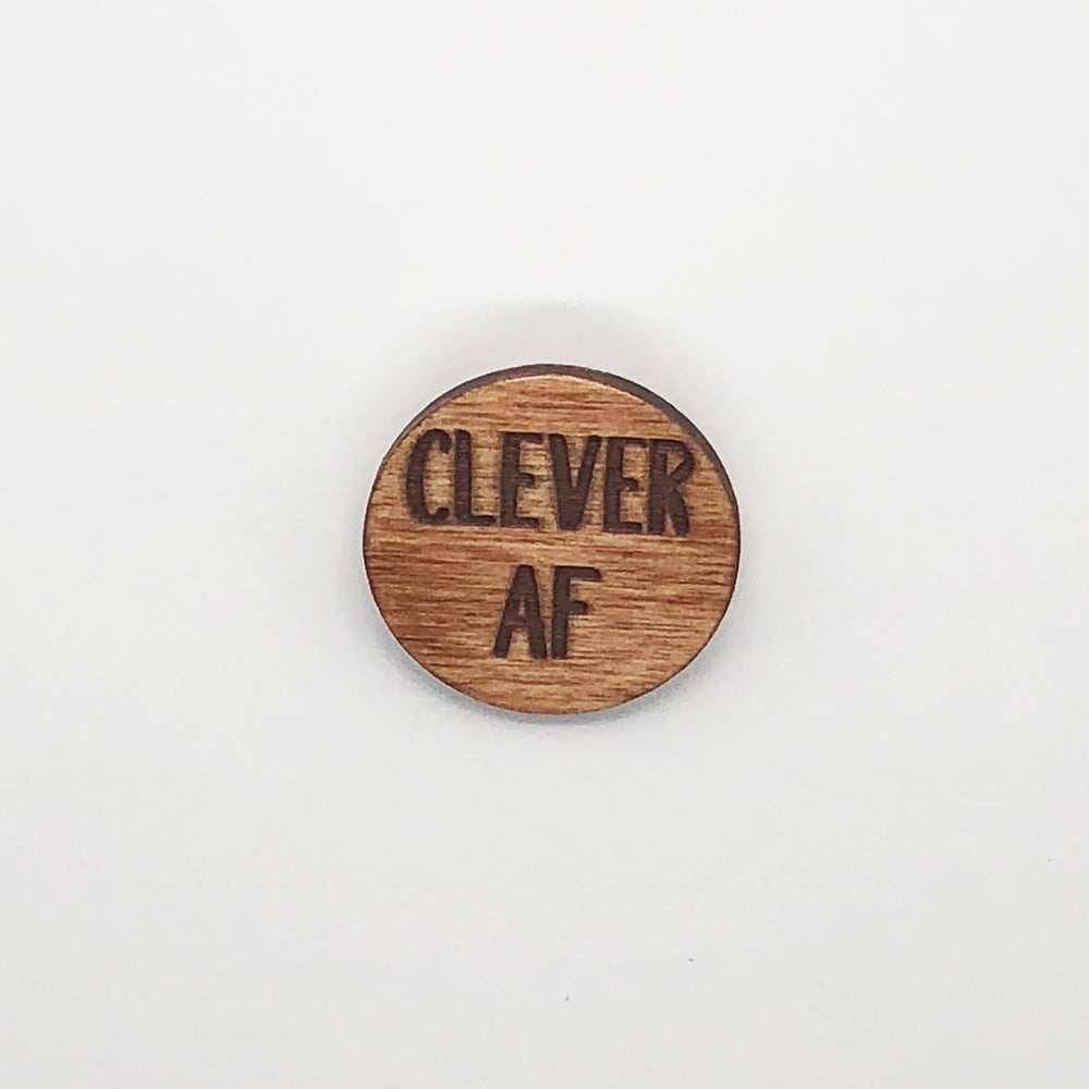 """Clever AF"" Wood Lapel Pin"