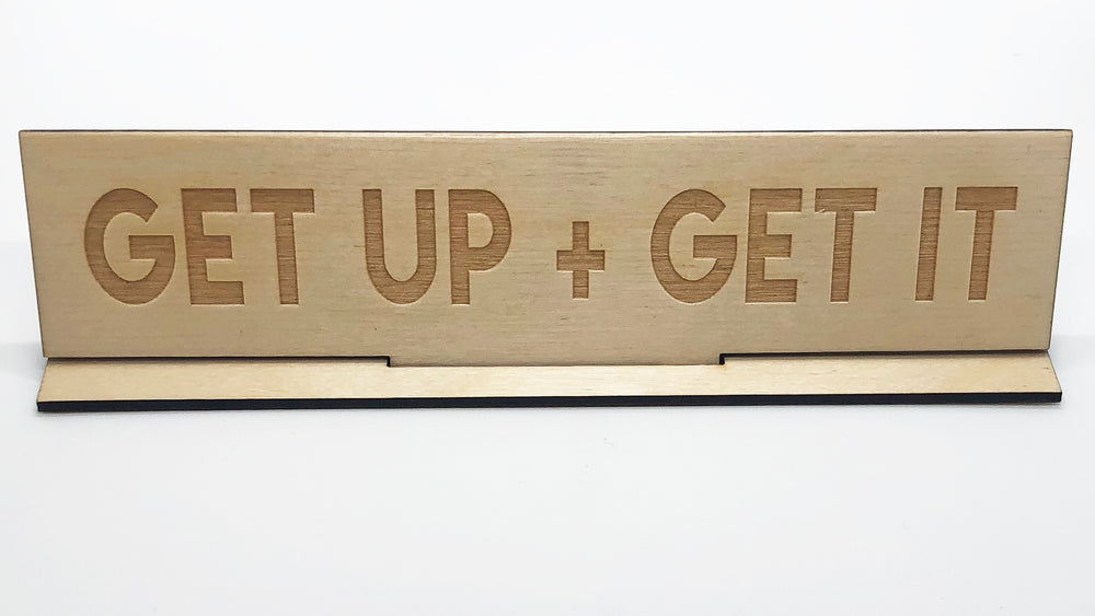 """Get Up + Get It"" Wood Desk Plate"
