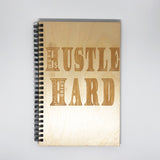 """Hustle Hard"" Wood Notebook"