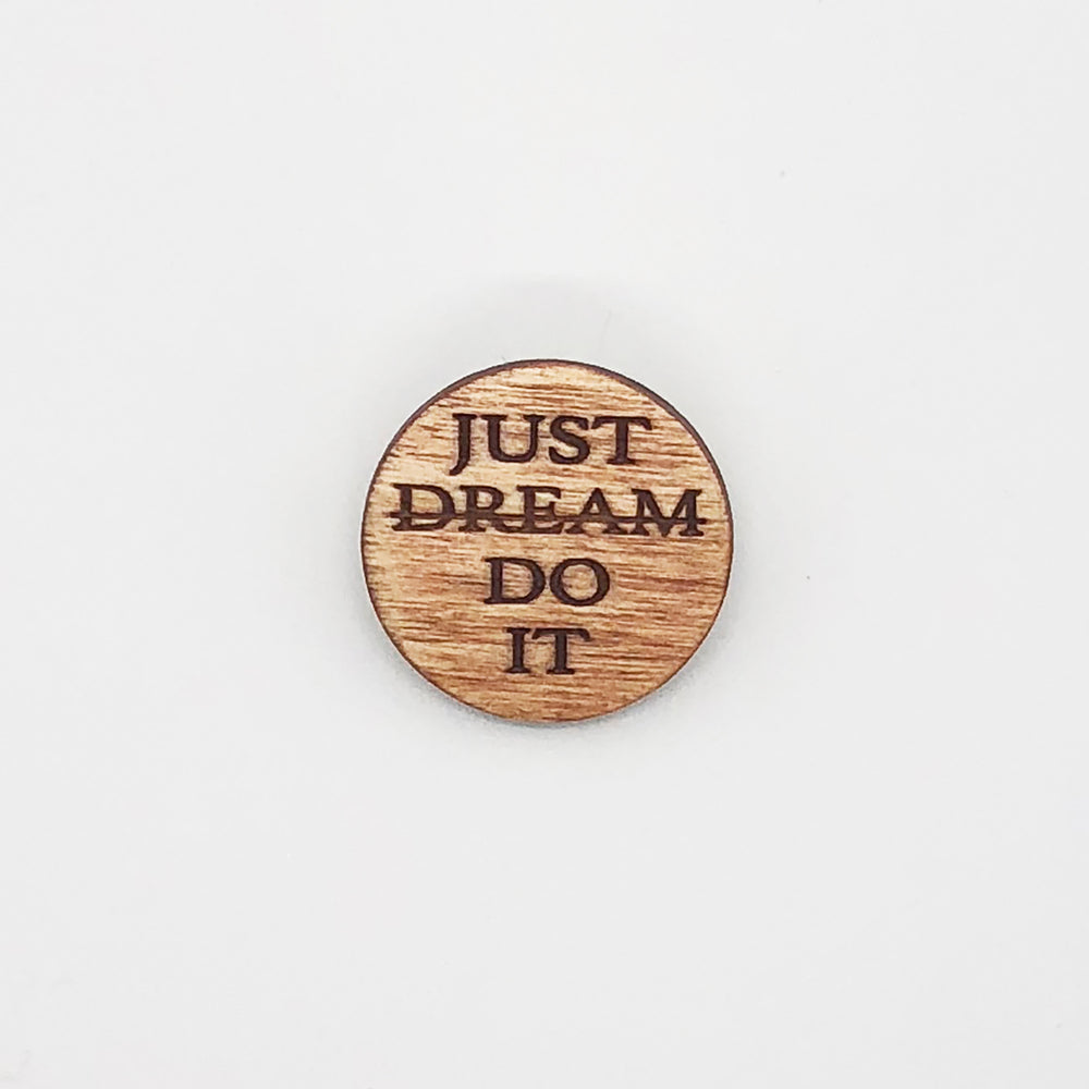 """Just Do It"" Wood Lapel Pin"
