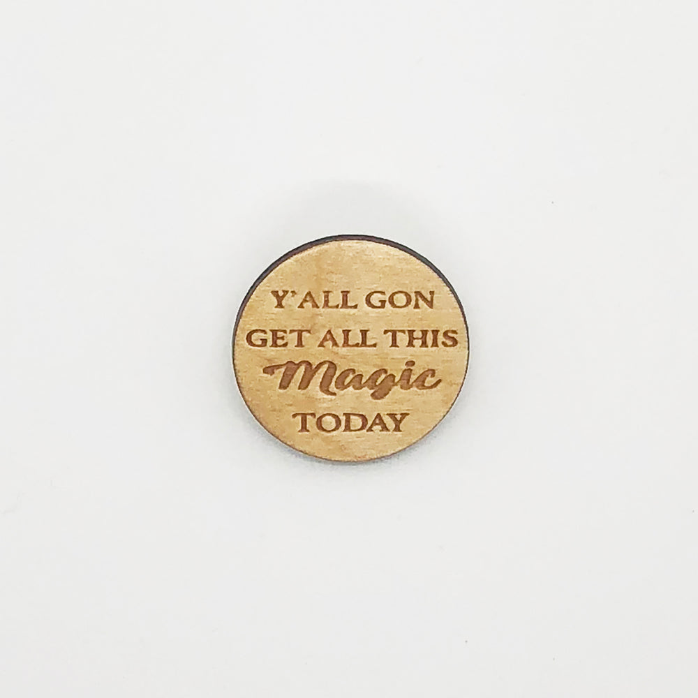 All This Magic Today Lapel Pin