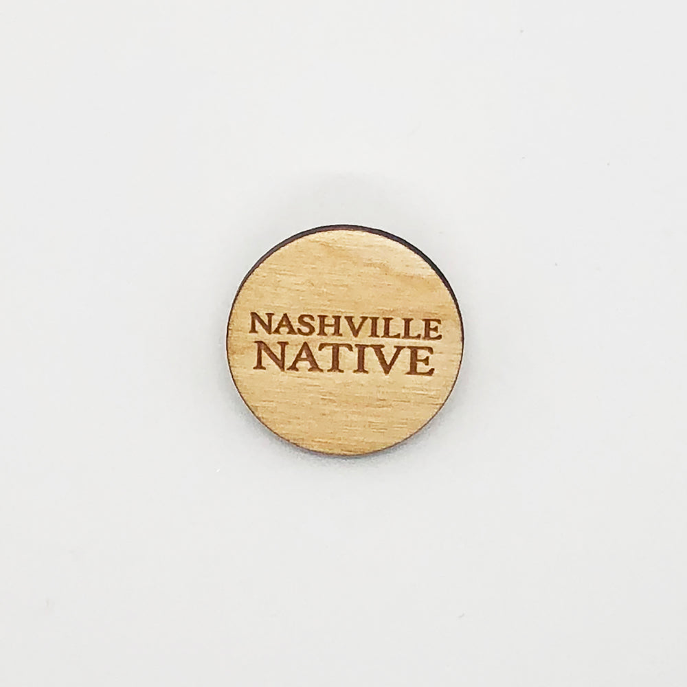 """Nashville Native"" Wood Lapel Pin"