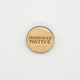 """Nashville Native"" Wood Magnet"