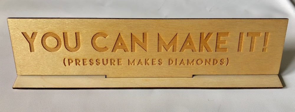 """You Can Make It"" Wood Desk Plate"