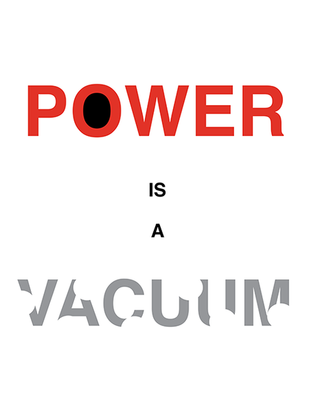 Power Is a Vacuum poster