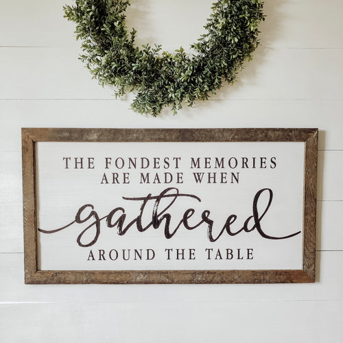 The Fondest Memories Sign