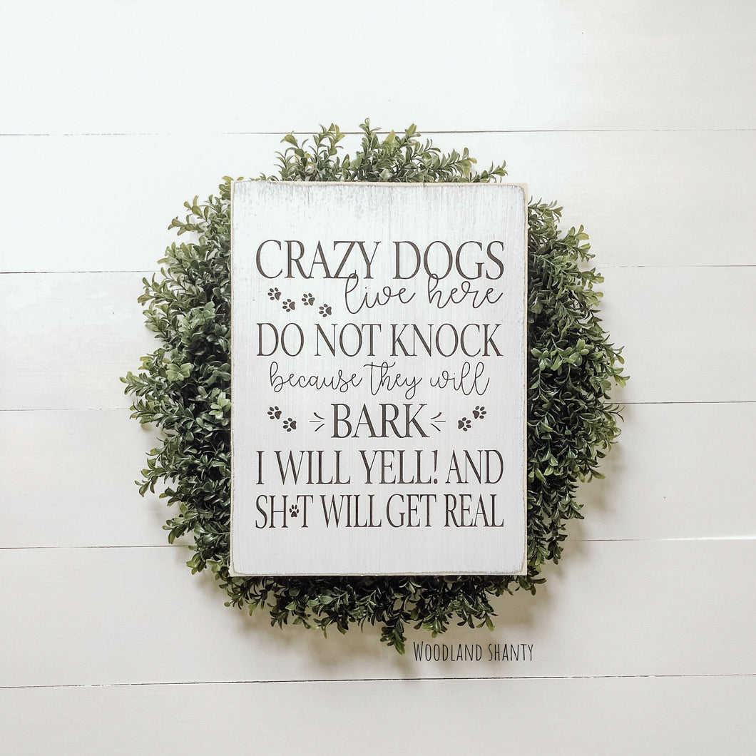 Crazy Dogs Live Here Sign