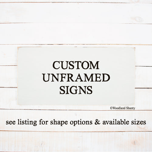 Custom Unframed Signs