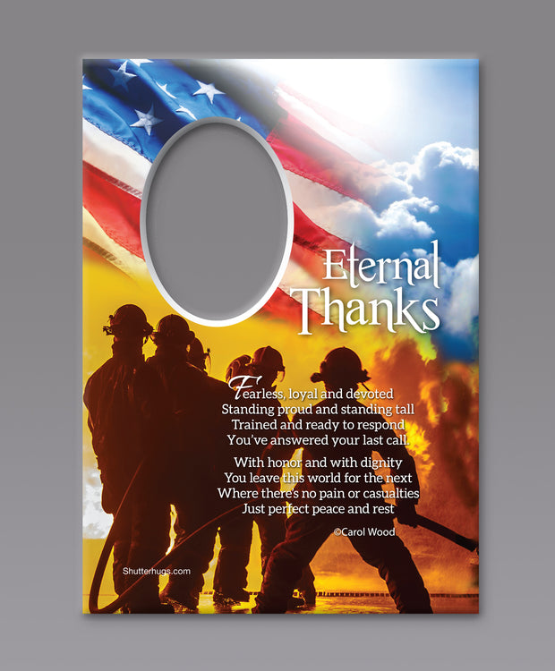 Eternal Thanks - Fire Fighter      5 x 7