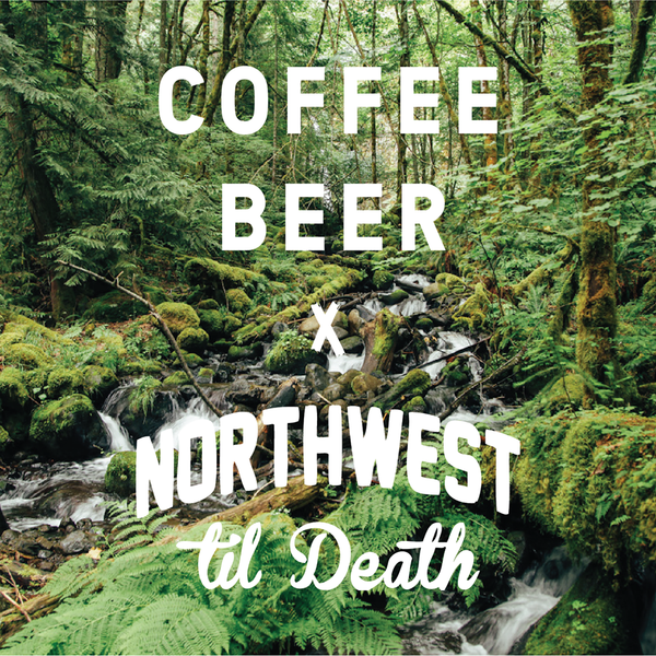 Northwest Til Death X Coffee Beer