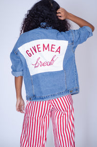 Give Me A Break Denim Jacket