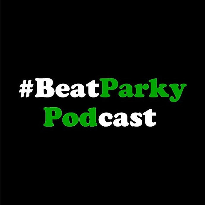 The #BeatParky Podcast: Episode 6