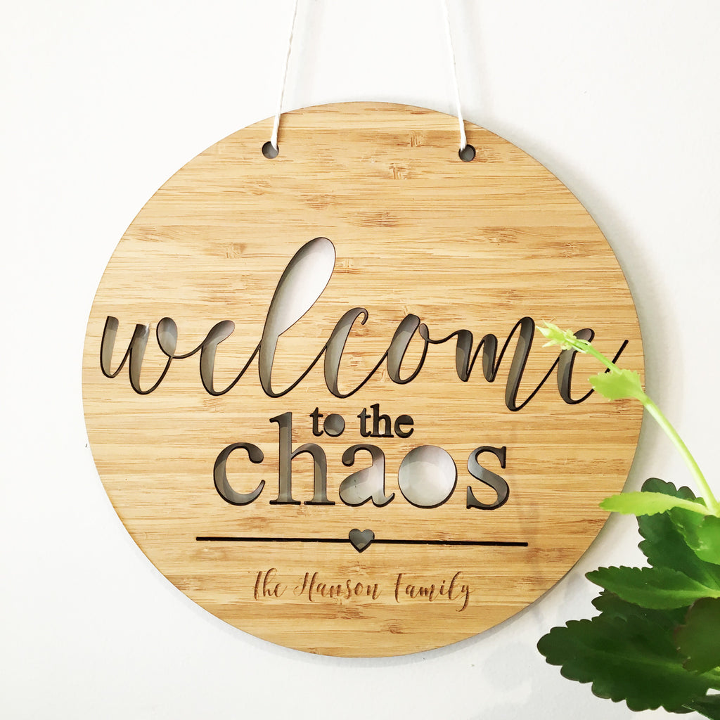 Welcome To The Chaos Personalised Wall Hanging - Lil Sunshine Collections