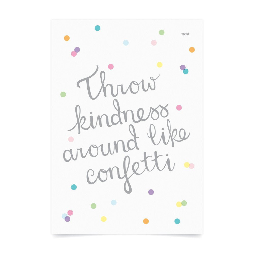 Throw Kindness Around Like Confetti Wall Print - Lil Sunshine Collections