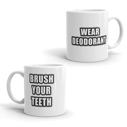 Brush Your Teeth, Wear Deodorant - Funny Coffee Mug