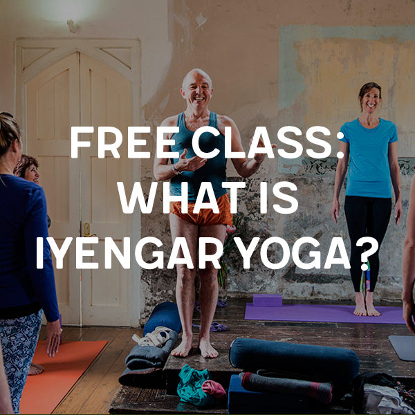 Free class and talk with teacher Alan Goode - What is Iyengar Yoga?