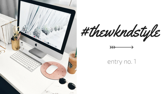 #theWKNDstyle entry no.1