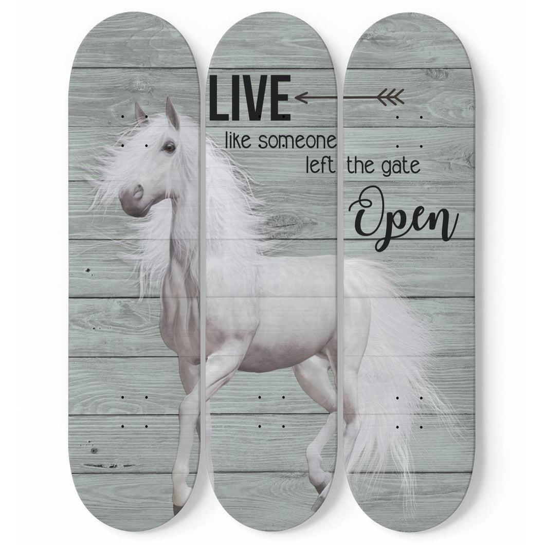Live Like Someone Left The Gate Open 3 Pieces Skateboard