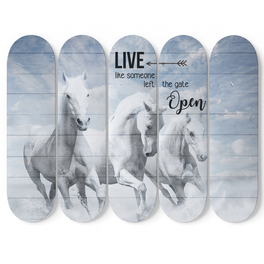 LIVE LIKE SOMEONE LEFT THE GATE OPEN 5 PIECES SKATEBOARD