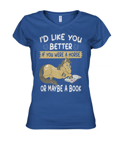 I'd Like You Better If You Were a Horse or Maybe a Book Women's V-Neck