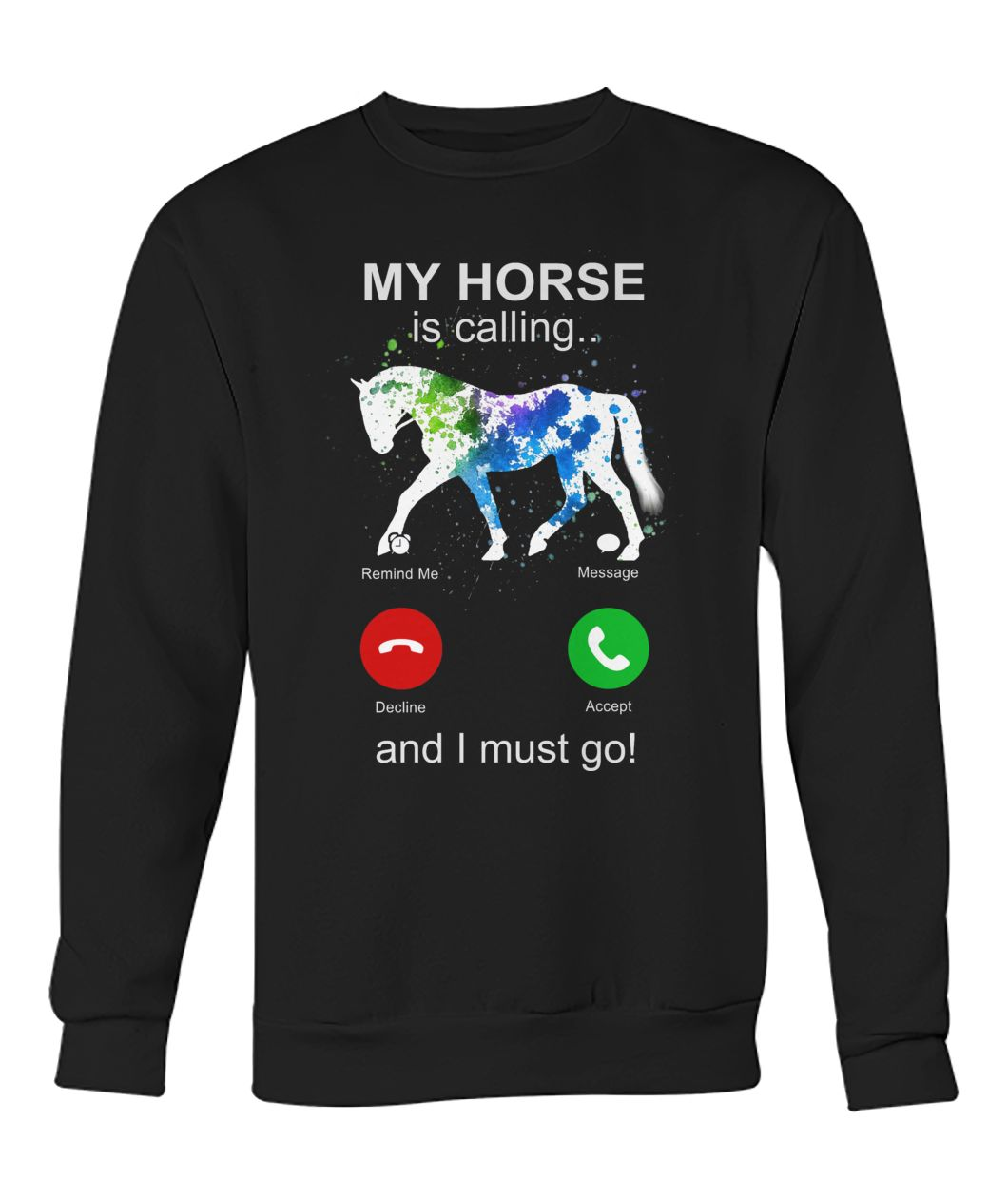 My Horse Is Calling Crew Neck Sweatshirt