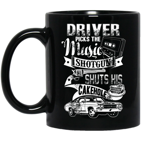 Supernatural Coffee Mug - Driver Picks The Music. Shotguns Shuts His Cake Hole