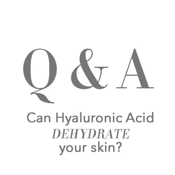 Can Hyaluronic Acid dehydrate your skin?
