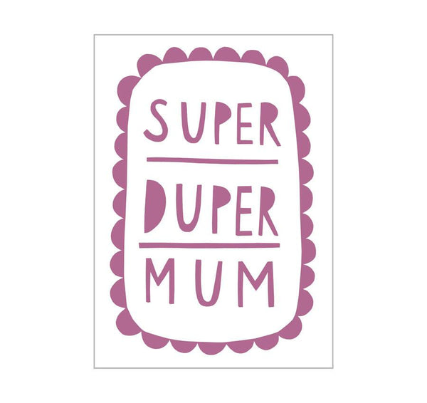 Card . For Mum - Super Duper Mum