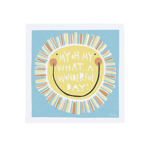 Card . Any Occasion - My Oh My What A Wonderful Day