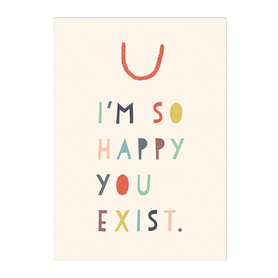 Card . Any Occasion - Happy You Exist