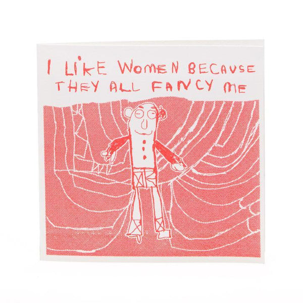 Card . I Like Women Because They All Fancy Me